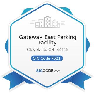 Gateway East Parking Facility - SIC Code 7521 - Automobile Parking