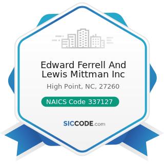 Edward Ferrell And Lewis Mittman Inc - NAICS Code 337127 - Institutional Furniture Manufacturing