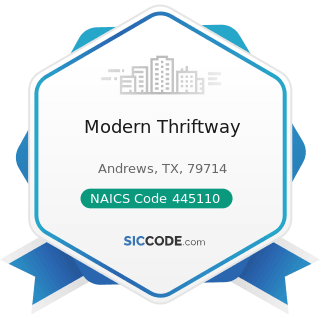 Modern Thriftway - NAICS Code 445110 - Supermarkets and Other Grocery (except Convenience) Stores