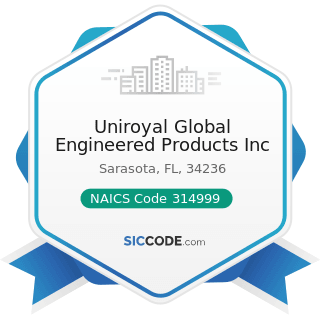 Uniroyal Global Engineered Products Inc - NAICS Code 314999 - All Other Miscellaneous Textile...