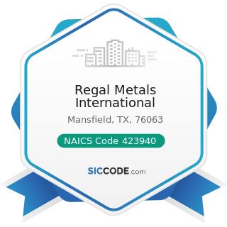 Regal Metals International - NAICS Code 423940 - Jewelry, Watch, Precious Stone, and Precious...
