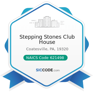 Stepping Stones Club House - NAICS Code 621498 - All Other Outpatient Care Centers