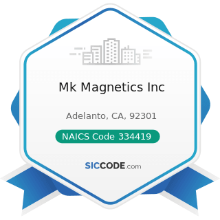Mk Magnetics Inc - NAICS Code 334419 - Other Electronic Component Manufacturing
