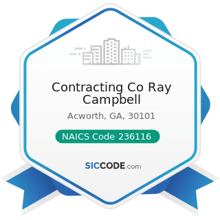 Contracting Co Ray Campbell - NAICS Code 236116 - New Multifamily Housing Construction (except...