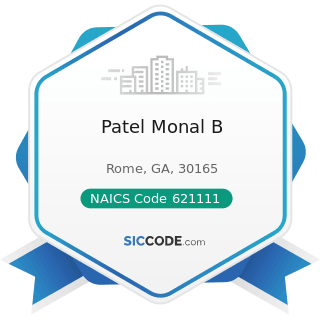 Patel Monal B - NAICS Code 621111 - Offices of Physicians (except Mental Health Specialists)