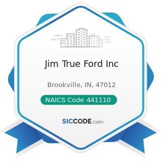 Jim True Ford Inc - NAICS Code 441110 - New Car Dealers