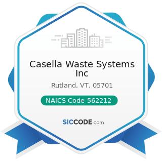 Casella Waste Systems Inc - NAICS Code 562212 - Solid Waste Landfill
