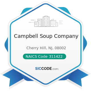Campbell Soup Company - NAICS Code 311422 - Specialty Canning