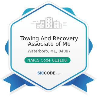 Towing And Recovery Associate of Me - NAICS Code 811198 - All Other Automotive Repair and...