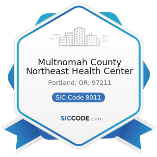 Multnomah County Northeast Health Center - SIC Code 8011 - Offices and Clinics of Doctors of...