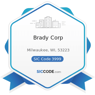 Brady Corp - SIC Code 3999 - Manufacturing Industries, Not Elsewhere Classified