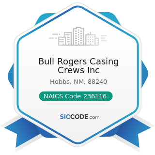 Bull Rogers Casing Crews Inc - NAICS Code 236116 - New Multifamily Housing Construction (except...