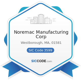 Noremac Manufacturing Corp - SIC Code 3599 - Industrial and Commercial Machinery and Equipment,...