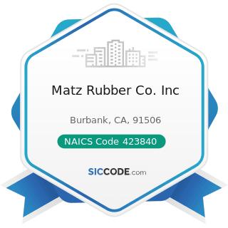 Matz Rubber Co. Inc - NAICS Code 423840 - Industrial Supplies Merchant Wholesalers