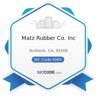 Matz Rubber Co. Inc - SIC Code 5085 - Industrial Supplies
