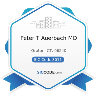 Peter T Auerbach MD - SIC Code 8011 - Offices and Clinics of Doctors of Medicine