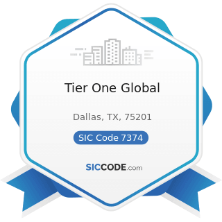 Tier One Global - SIC Code 7374 - Computer Processing and Data Preparation and Processing...