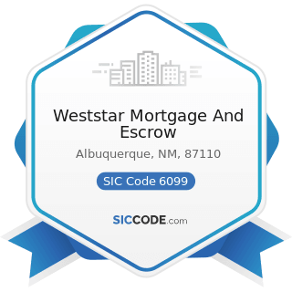 Weststar Mortgage And Escrow - SIC Code 6099 - Functions Related to Depository Banking, Not...