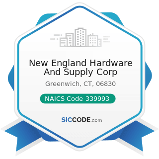 New England Hardware And Supply Corp - NAICS Code 339993 - Fastener, Button, Needle, and Pin...