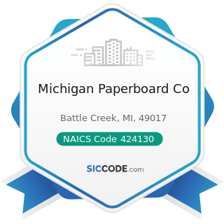 Michigan Paperboard Co - NAICS Code 424130 - Industrial and Personal Service Paper Merchant...