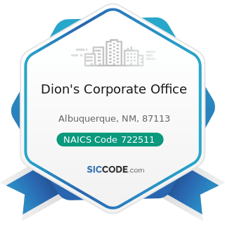 Dion's Corporate Office - NAICS Code 722511 - Full-Service Restaurants