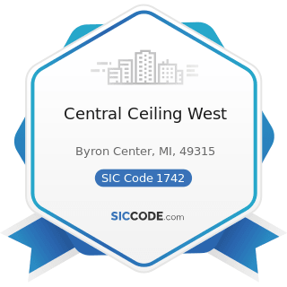 Central Ceiling West - SIC Code 1742 - Plastering, Drywall, Acoustical, and Insulation Work