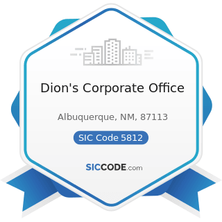 Dion's Corporate Office - SIC Code 5812 - Eating Places