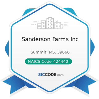 Sanderson Farms Inc - NAICS Code 424440 - Poultry and Poultry Product Merchant Wholesalers