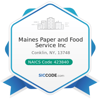 Maines Paper and Food Service Inc - NAICS Code 423840 - Industrial Supplies Merchant Wholesalers