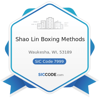 Shao Lin Boxing Methods - SIC Code 7999 - Amusement and Recreation Services, Not Elsewhere...
