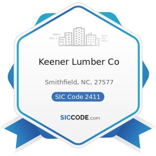 Keener Lumber Co - SIC Code 2411 - Logging
