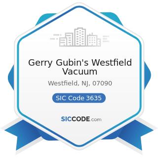 Gerry Gubin's Westfield Vacuum - SIC Code 3635 - Household Vacuum Cleaners