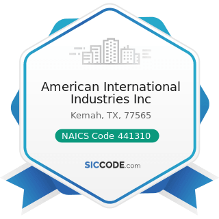 American International Industries Inc - NAICS Code 441310 - Automotive Parts and Accessories...