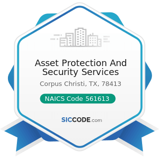 Asset Protection And Security Services - NAICS Code 561613 - Armored Car Services