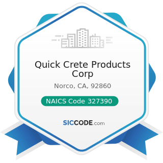 Quick Crete Products Corp - NAICS Code 327390 - Other Concrete Product Manufacturing