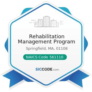 Rehabilitation Management Program - NAICS Code 561110 - Office Administrative Services