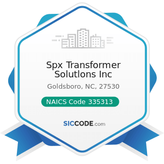 Spx Transformer Solutlons Inc - NAICS Code 335313 - Switchgear and Switchboard Apparatus...