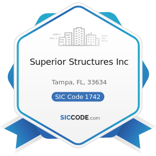 Superior Structures Inc - SIC Code 1742 - Plastering, Drywall, Acoustical, and Insulation Work