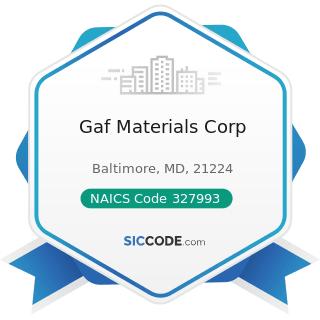 Gaf Materials Corp - NAICS Code 327993 - Mineral Wool Manufacturing