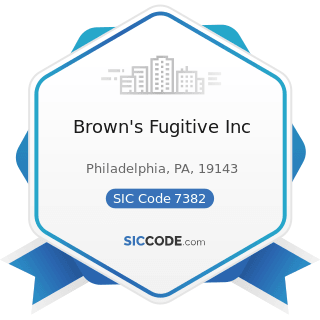 Brown's Fugitive Inc - SIC Code 7382 - Security Systems Services