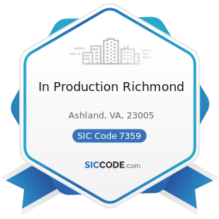 In Production Richmond - SIC Code 7359 - Equipment Rental and Leasing, Not Elsewhere Classified