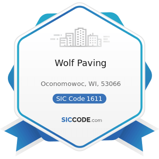 Wolf Paving - SIC Code 1611 - Highway and Street Construction, except Elevated Highways
