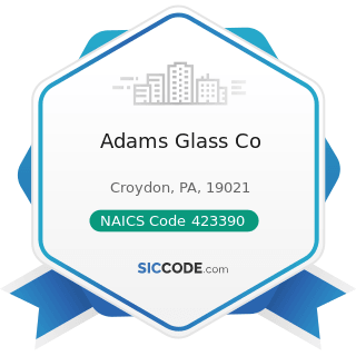 Adams Glass Co - NAICS Code 423390 - Other Construction Material Merchant Wholesalers