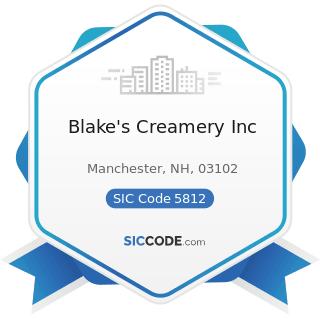 Blake's Creamery Inc - SIC Code 5812 - Eating Places