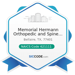 Memorial Hermann Orthopedic and Spine Health - NAICS Code 621111 - Offices of Physicians (except...