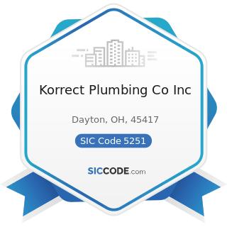Korrect Plumbing Co Inc - SIC Code 5251 - Hardware Stores