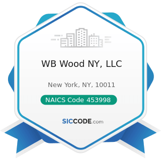 WB Wood NY, LLC - NAICS Code 453998 - All Other Miscellaneous Store Retailers (except Tobacco...