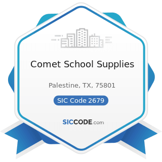 Comet School Supplies - SIC Code 2679 - Converted Paper and Paperboard Products, Not Elsewhere...