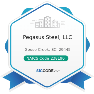 Pegasus Steel, LLC - NAICS Code 238190 - Other Foundation, Structure, and Building Exterior...