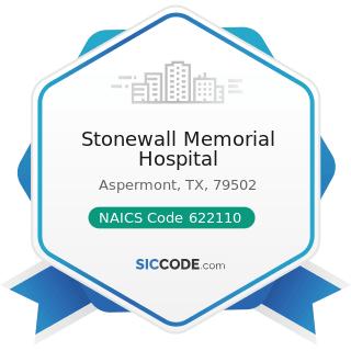 Stonewall Memorial Hospital - NAICS Code 622110 - General Medical and Surgical Hospitals